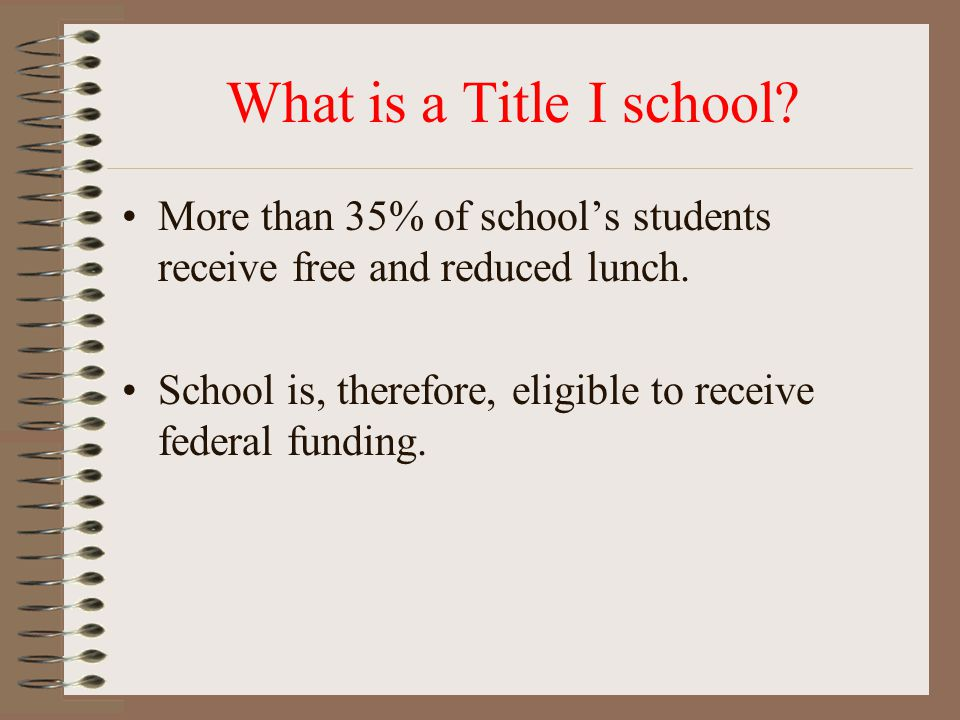 What is a Title I school. More than 35% of school's students receive free and reduced lunch.