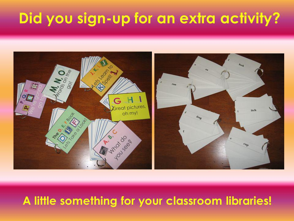 Did you sign-up for an extra activity A little something for your classroom libraries!