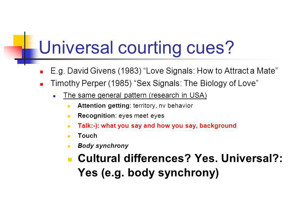 Universal courting cues. E.g.