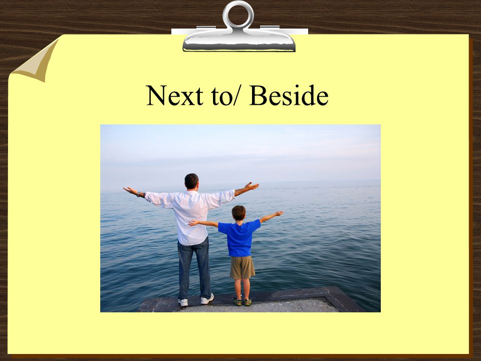 Next to/ Beside
