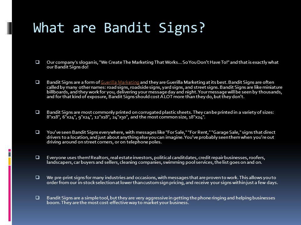 What are Bandit Signs.  Our company s slogan is, We Create The Marketing That Works...