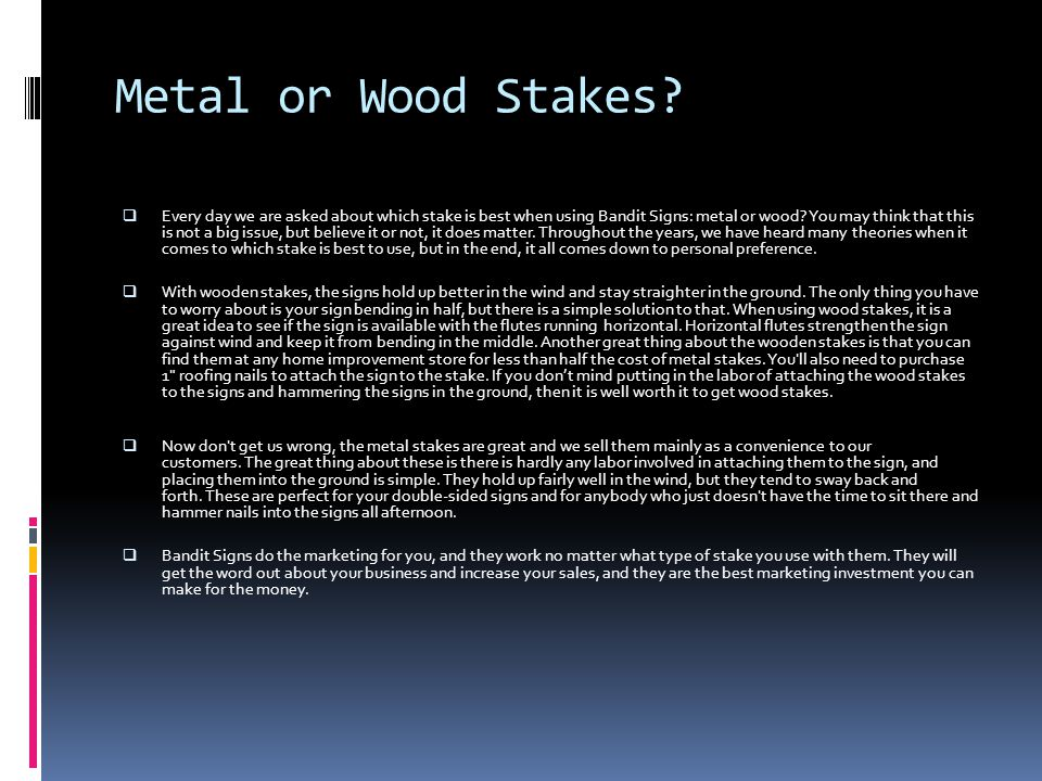 Metal or Wood Stakes.