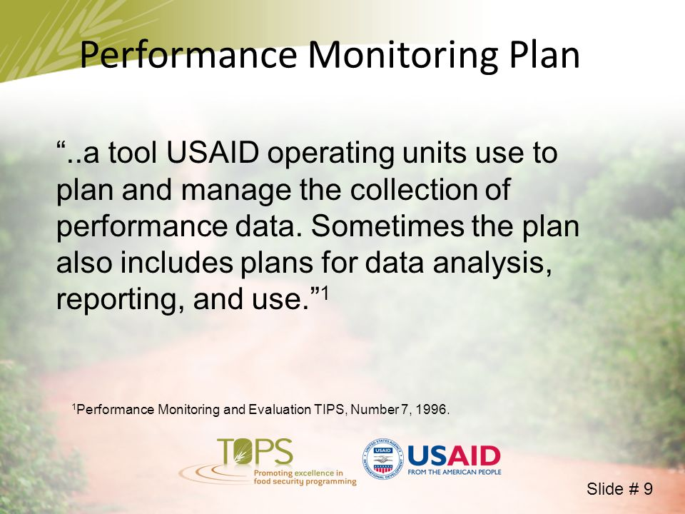 Performance Monitoring Plan ..a tool USAID operating units use to plan and manage the collection of performance data.