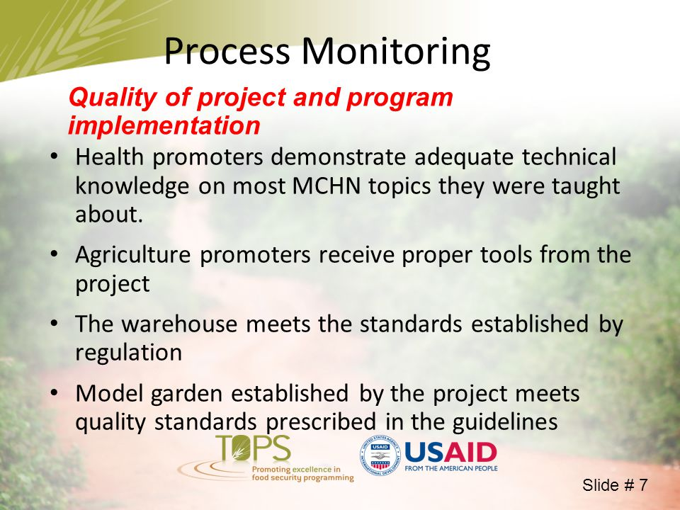 Process Monitoring Quality of project and program implementation Health promoters demonstrate adequate technical knowledge on most MCHN topics they were taught about.