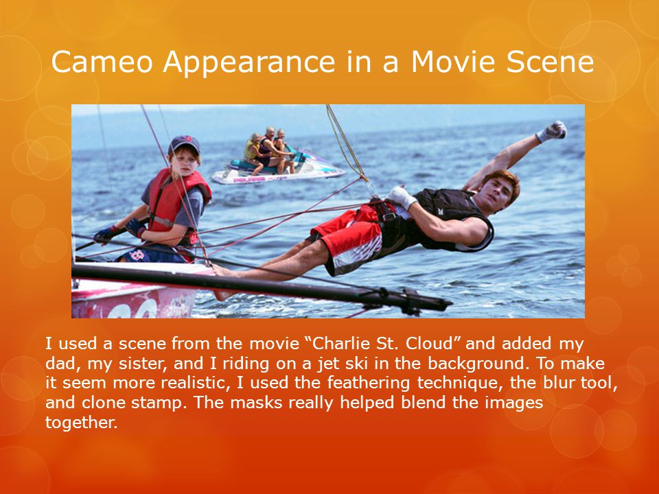 Cameo Appearance in a Movie Scene I used a scene from the movie Charlie St.