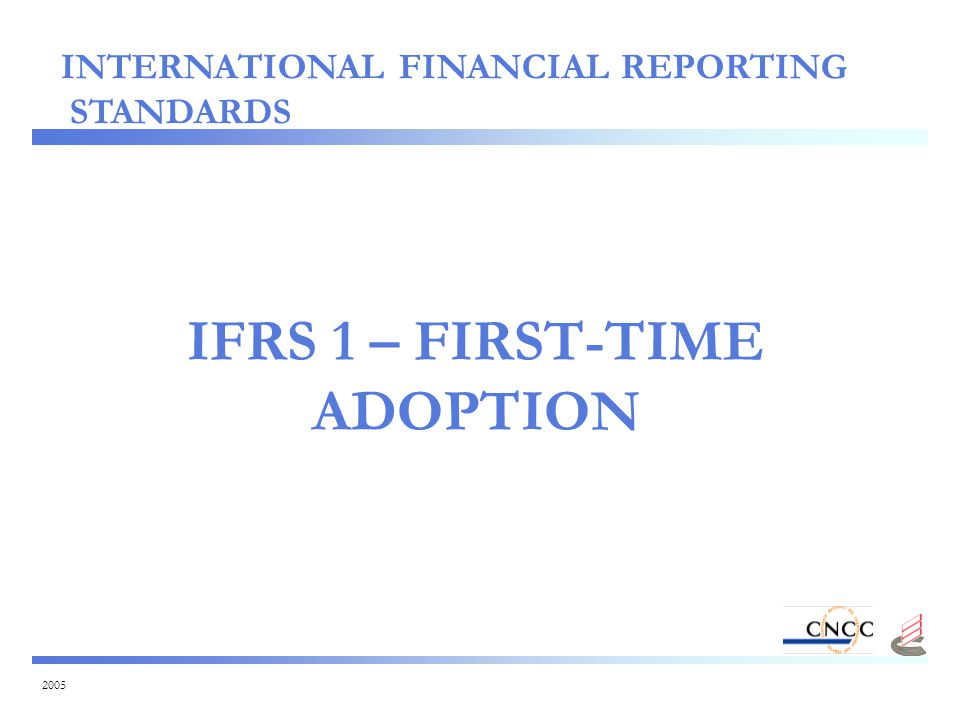 2005 IFRS 1 – FIRST-TIME ADOPTION INTERNATIONAL FINANCIAL REPORTING STANDARDS