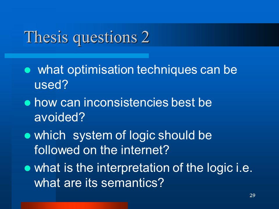 29 Thesis questions 2 what optimisation techniques can be used.