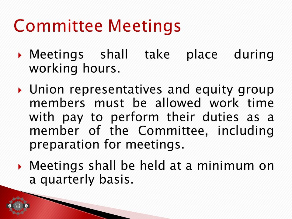  Meetings shall take place during working hours.