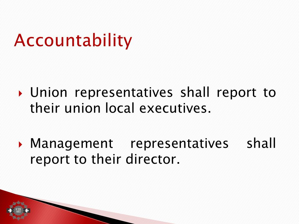  Union representatives shall report to their union local executives.