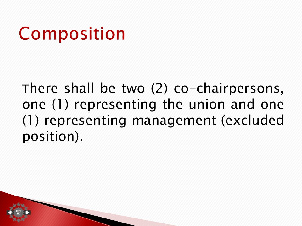 T here shall be two (2) co-chairpersons, one (1) representing the union and one (1) representing management (excluded position).