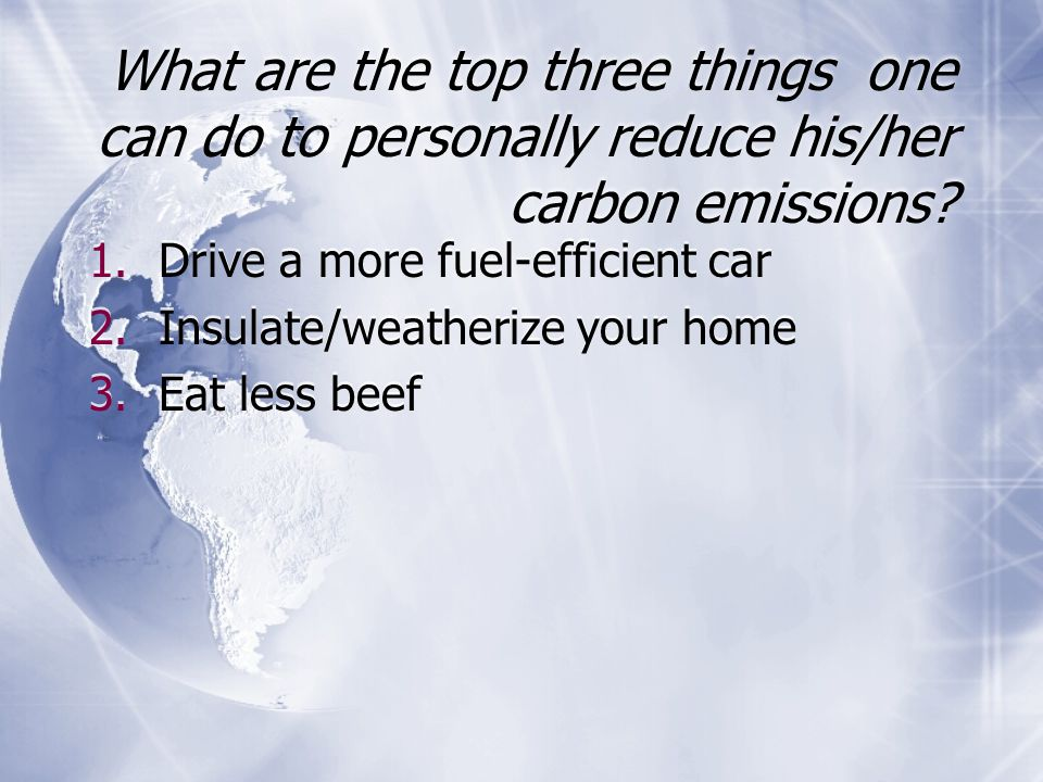 What are the top three things one can do to personally reduce his/her carbon emissions.