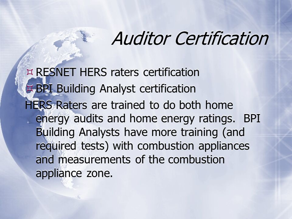 Auditor Certification  RESNET HERS raters certification  BPI Building Analyst certification HERS Raters are trained to do both home energy audits and home energy ratings.