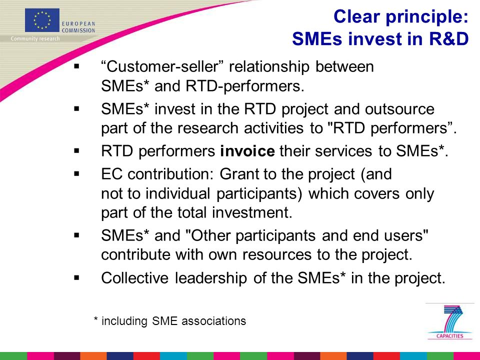 Clear principle: SMEs invest in R&D  Customer-seller relationship between SMEs* and RTD-performers.