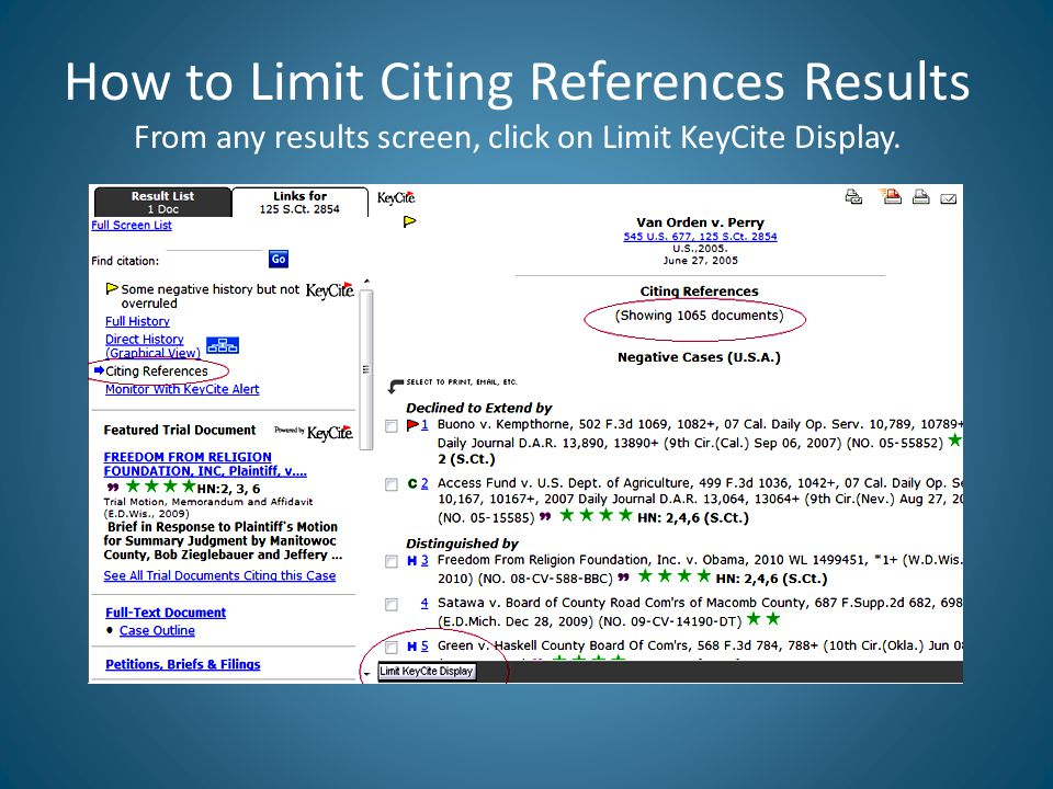 How to Limit Citing References Results From any results screen, click on Limit KeyCite Display.