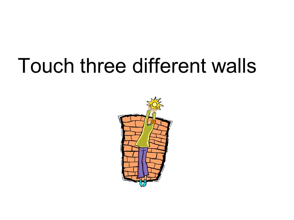 Touch three different walls