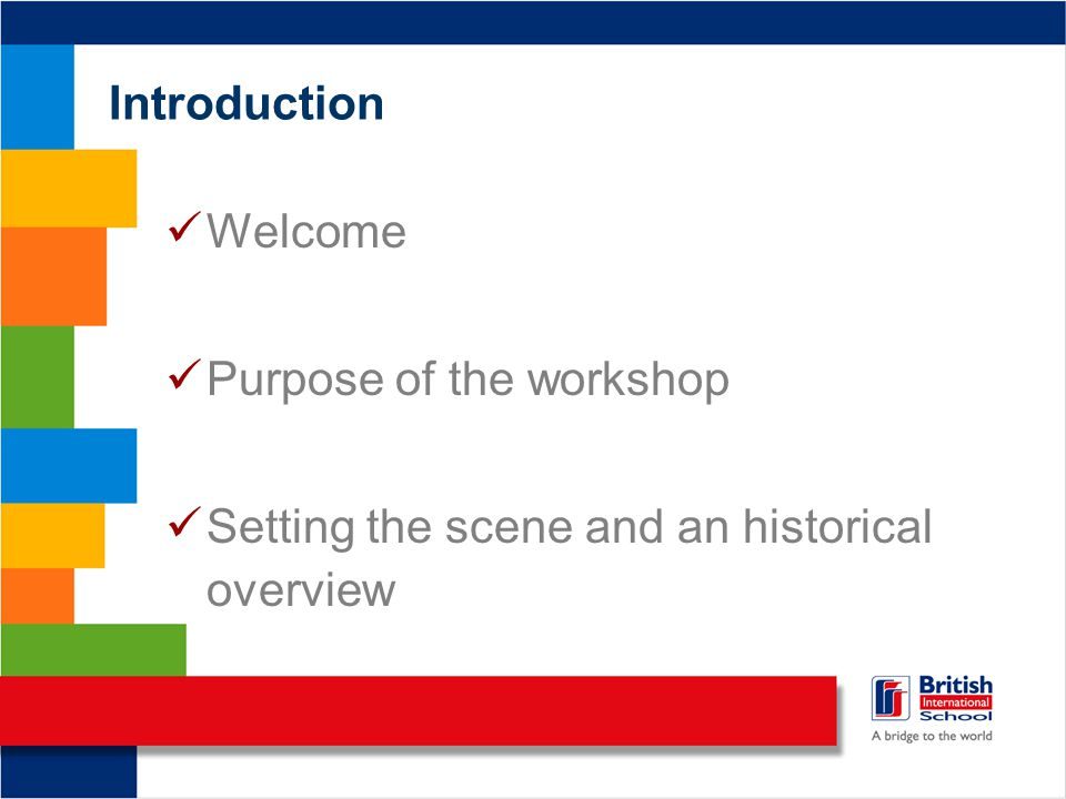Introduction Welcome Purpose of the workshop Setting the scene and an historical overview
