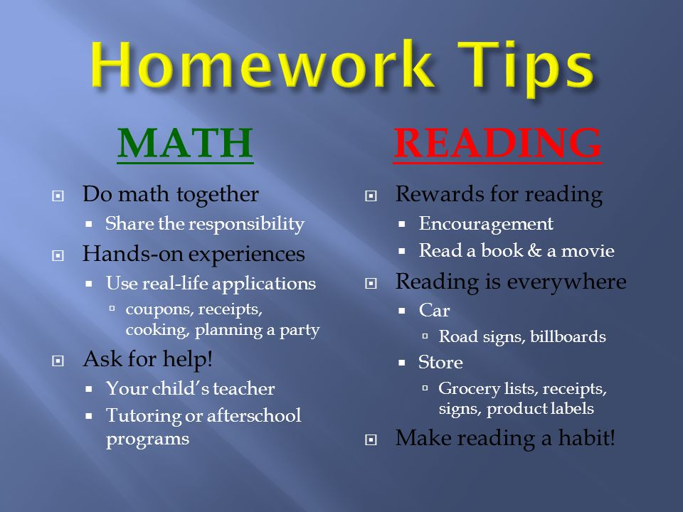 MATHREADING  Do math together  Share the responsibility  Hands-on experiences  Use real-life applications  coupons, receipts, cooking, planning a party  Ask for help.