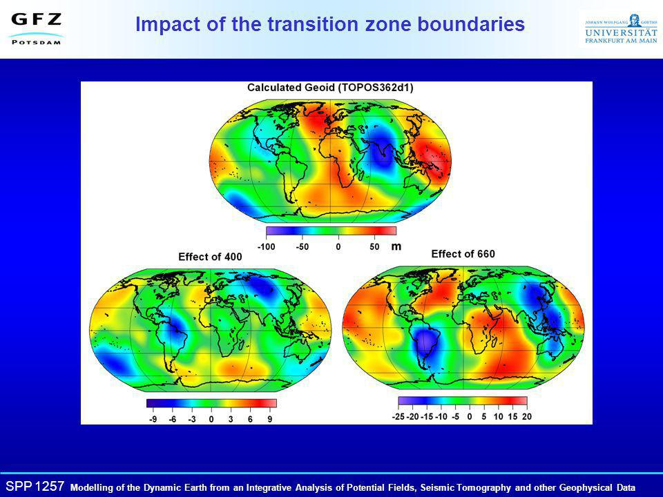 SPP 1257 Modelling of the Dynamic Earth from an Integrative Analysis of Potential Fields, Seismic Tomography and other Geophysical Data Impact of the transition zone boundaries