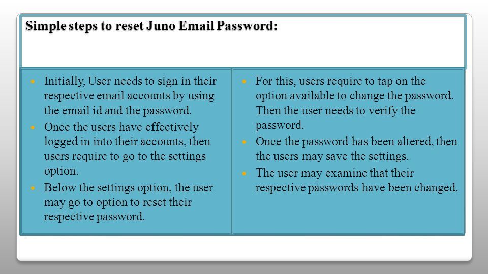 Juno Password Recovery Juno is one of the most normally used